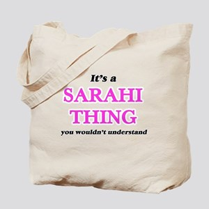 It's a Sarahi thing, you wouldn't Tote Bag